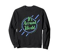 Funny Cpa Accountant Accrual Shirts Sweatshirt Black