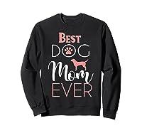 Dog Mom Shirts For Best Dog Mom Ever Best Mom Ever T-shirt Sweatshirt Black