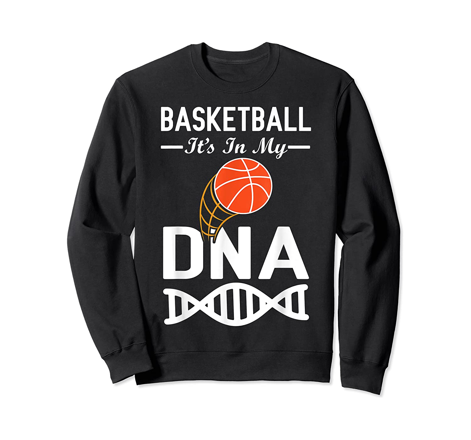 Sports Lover Tees - Basketball It's In My Dna T-shirt Crewneck Sweater