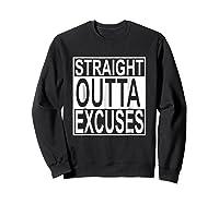 Straight Outta Excuses Shirts Sweatshirt Black