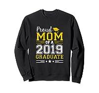 Matching Proud Mom Of A 2019 Graduate Se Shirts Sweatshirt Black