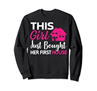 Funny Homeowner Gift - Bought Her First House T-shirt Sweatshirt Black