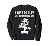 Like Bonsai Trees Anime Japanese Culture Zen Gift Shirts Sweatshirt Black