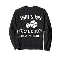 Baseball Grandma Grandpa That's My Grandson Out The Shirts Sweatshirt Black