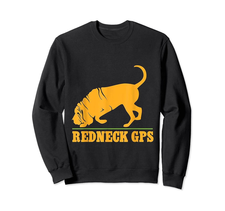 Redneck Gps Nickerstickers Bloodhound Dog Shirts Crewneck Sweater