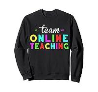 Online Tea Design Gift Virtual Teaching Back To School T-shirt Sweatshirt Black