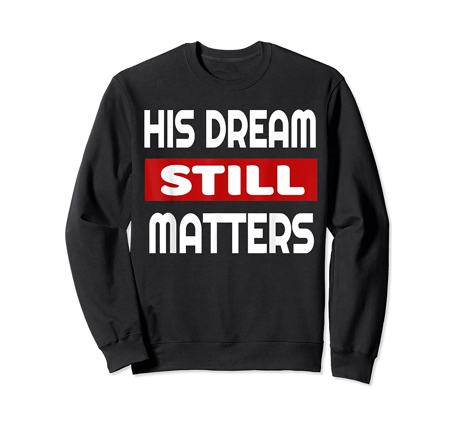 Martin Luther King Jr Day I Have A Dream T-shirt Crewneck Sweater