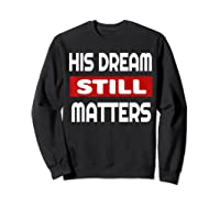 Martin Luther King Jr Day I Have A Dream T-shirt Sweatshirt Black