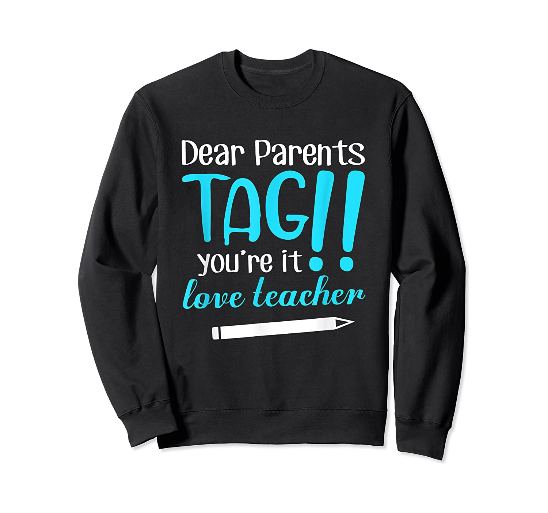 Last Day School Shirt Teas Funny Tag Parents Love Tshirt Crewneck Sweater