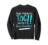 Last Day School Shirt Teas Funny Tag Parents Love Tshirt Sweatshirt Black