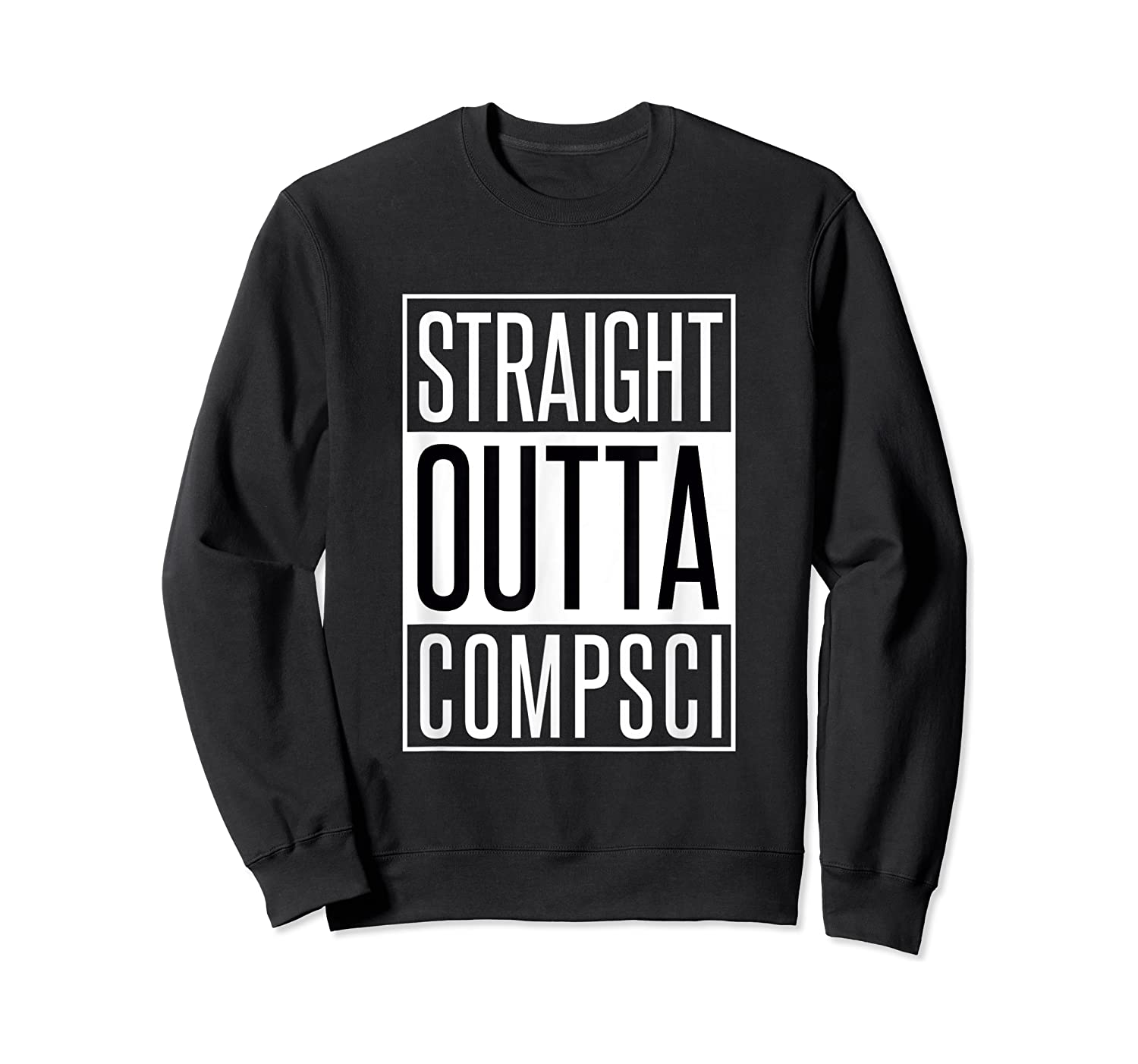 Computer Science Straight Outta Comp Sci Parody Shirts Crewneck Sweater