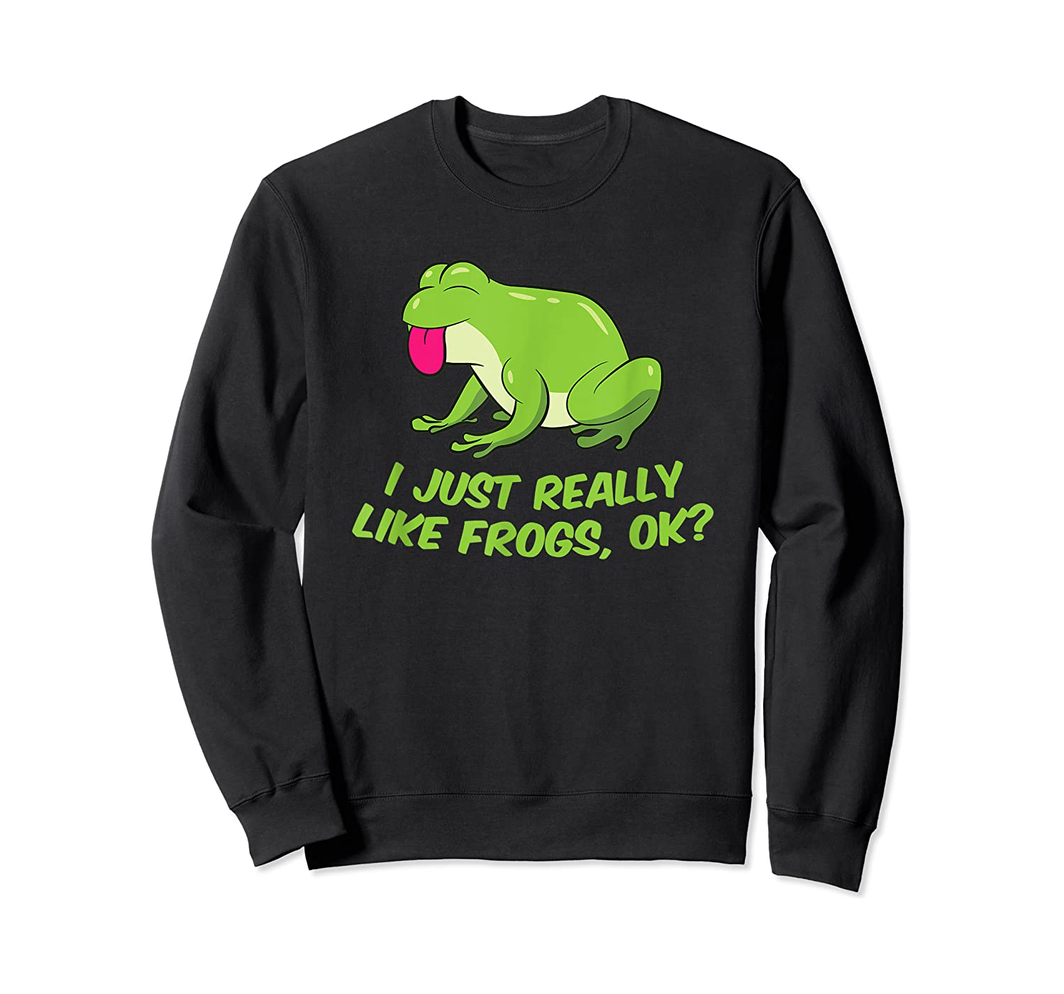 Just Really Like Frogs Funny Frog Lovers Shirts Crewneck Sweater