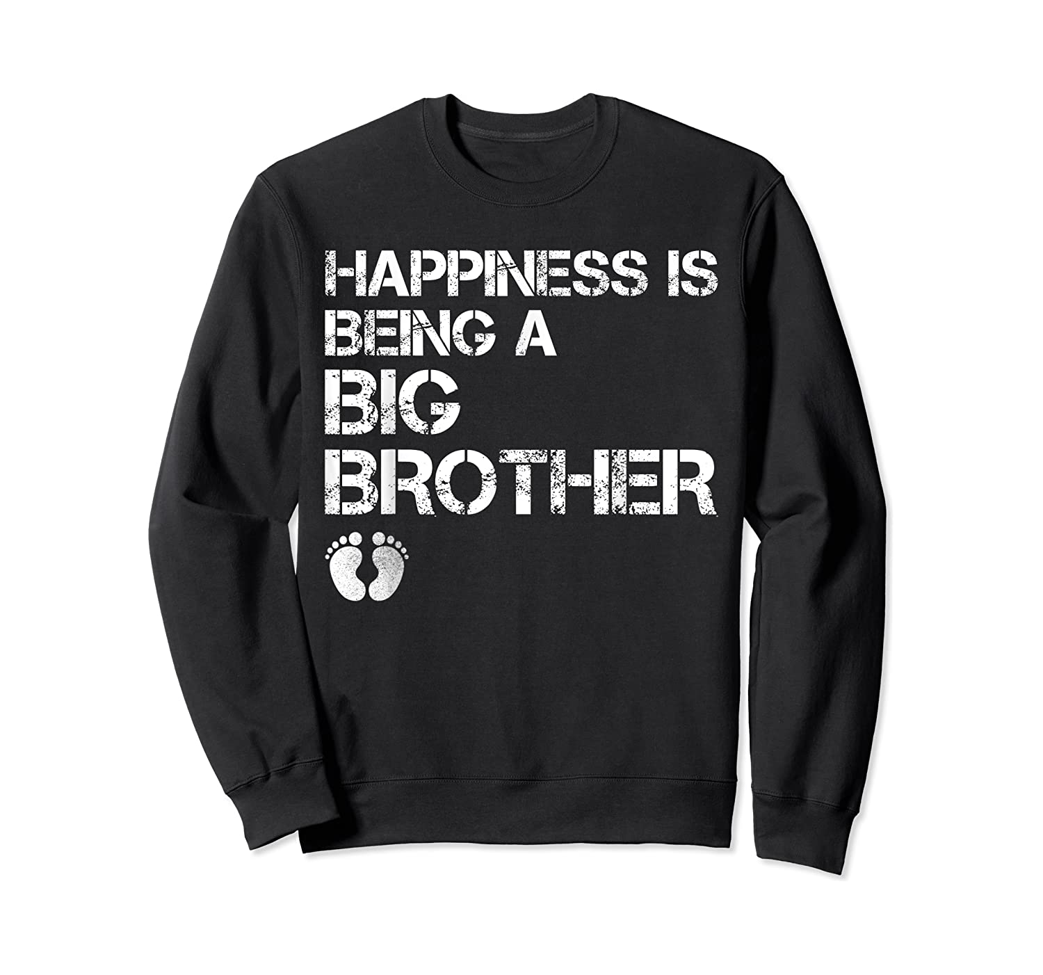 Happiness Is Being A Big - Big Brother To Be Shirts Crewneck Sweater