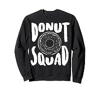 Donut Squad Cool Donut Lover Doughnut Gift Shirts Sweatshirt Black