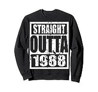 Straight Outta 1988 Tshirt 31th Birthday Gift Shirt T-shirt Sweatshirt Black