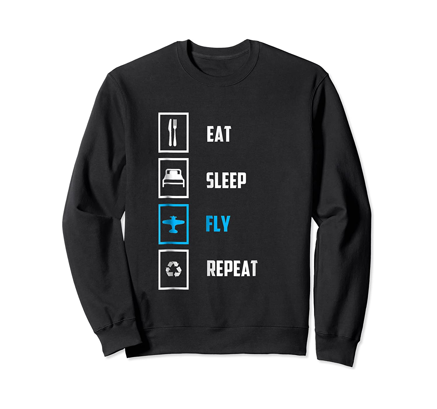 Eat Sleep Fly Repeat Funny Pilots Flying Gift Shirts Crewneck Sweater