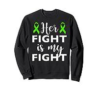 Her Fight Is My Fight Lymphoma Awareness T-shirt Sweatshirt Black