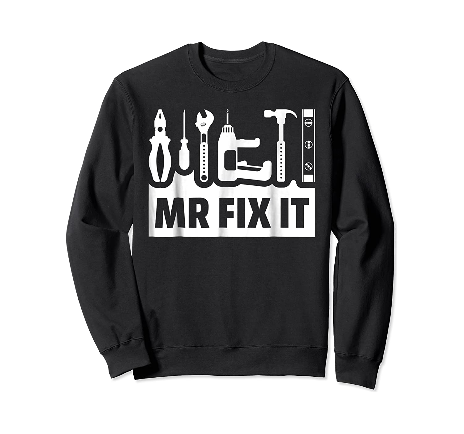 Dad Shirt Mr Fix It Funny T For Father Of A Son Tee Crewneck Sweater