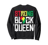 Strong Black Queen African American Black History Month Girl T-shirt Sweatshirt Black
