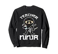 Ninja Tea Cool Art Teaching Lover Gift Shirts Sweatshirt Black