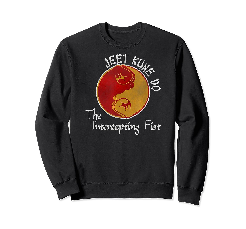 Jeet Kune Do Martial Arts Funny Intercepting Fist T-shirt Crewneck Sweater