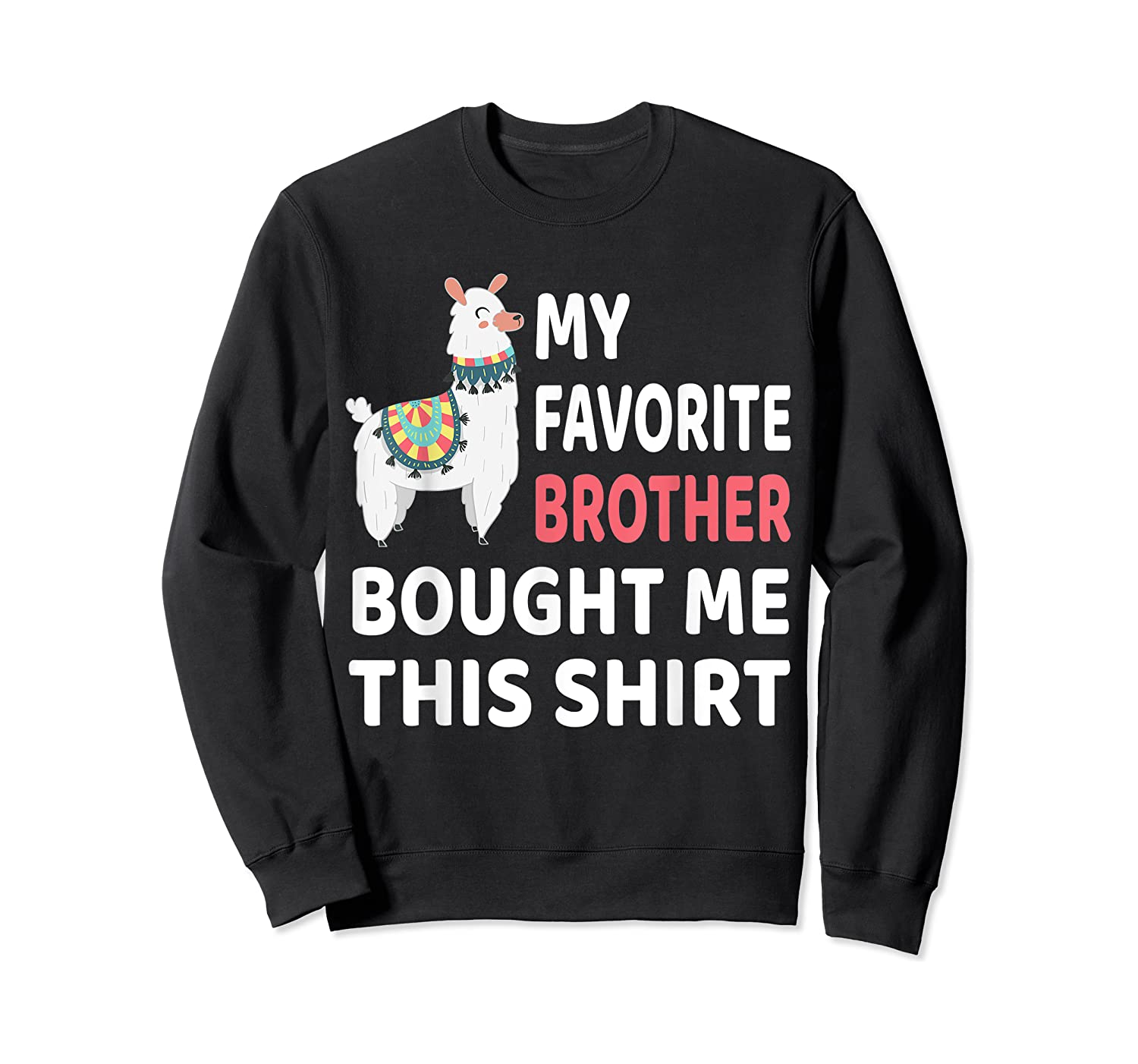 My Favorite Brother Bought Me This Shirt Christmas Gift Llam T-shirt Crewneck Sweater