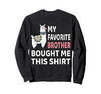 My Favorite Brother Bought Me This Shirt Christmas Gift Llam T-shirt Sweatshirt Black