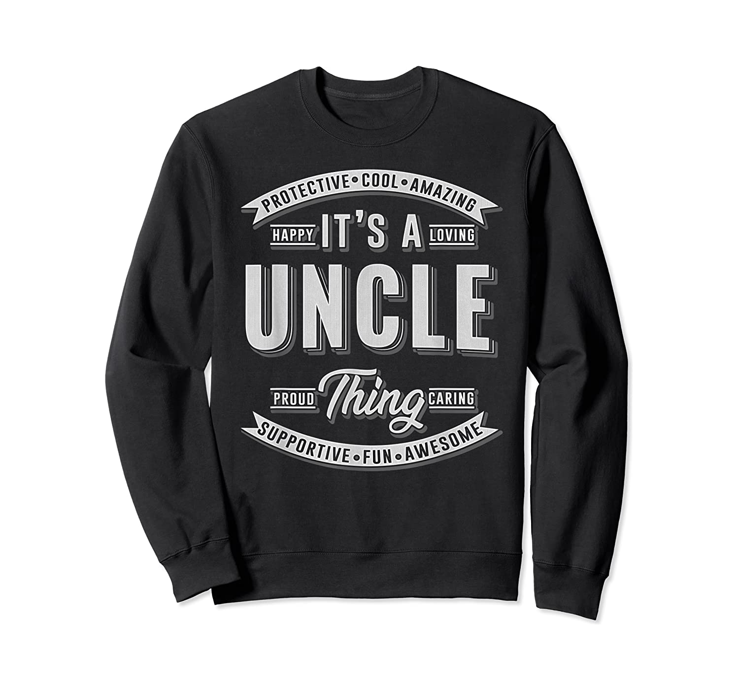 Family 365 Father's Day Gift - It's A Uncle Thing Relative T-shirt Crewneck Sweater