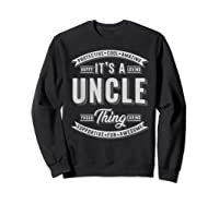 Family 365 Father\\\'s Day Gift - It\\\'s A Uncle Thing Relative T-shirt Sweatshirt Black