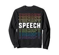 Speech Therapy School Therapist Language Pathologist Shirts Sweatshirt Black