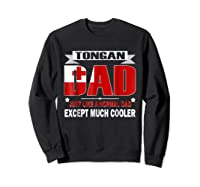 Tongan Dad Is Much Cooler Father's Day Flag Shirts Sweatshirt Black
