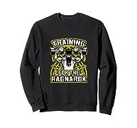 Viking Training For Ragnarok Gym Shirts Sweatshirt Black
