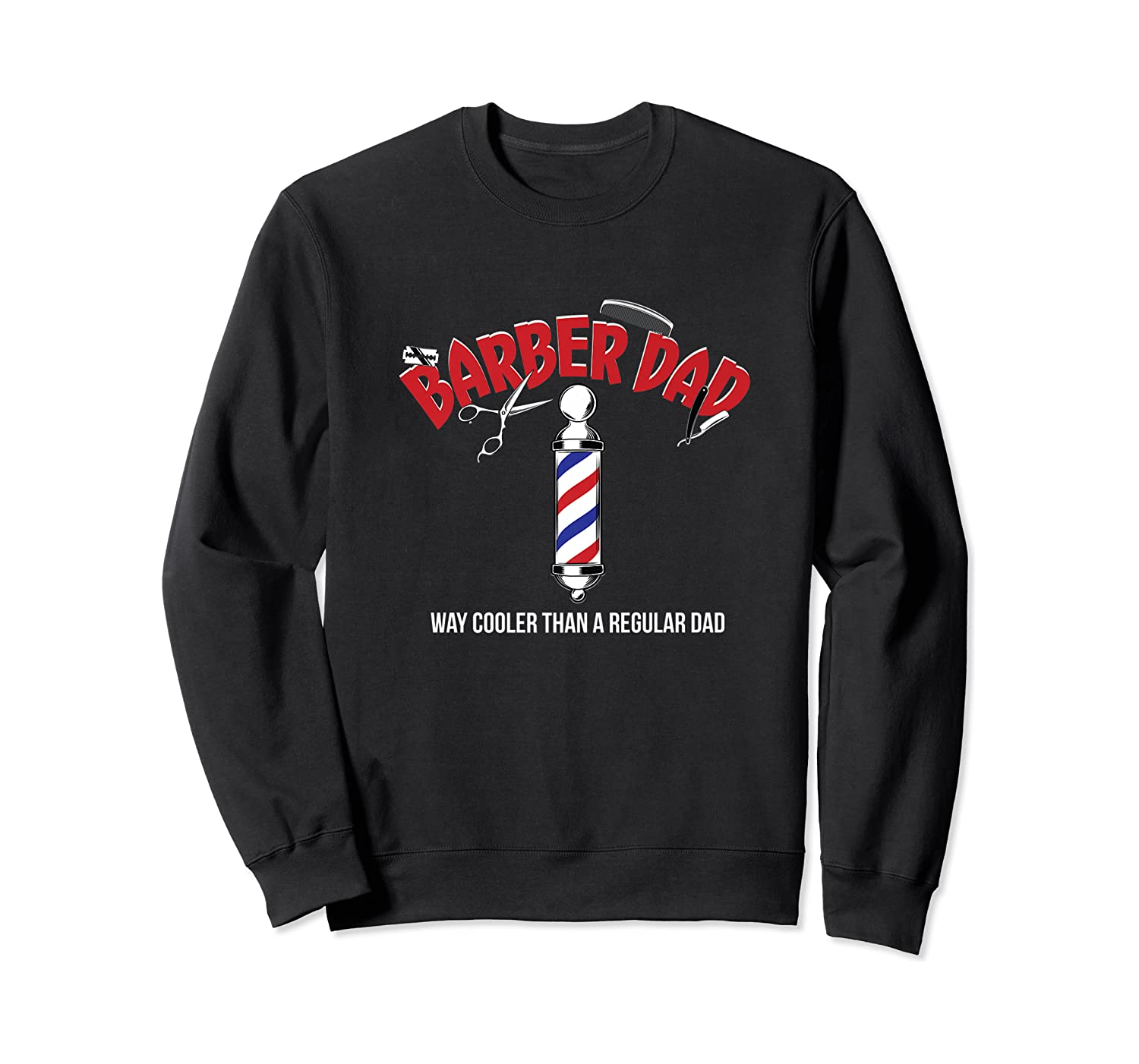 Funny Barber Dad Fathers Day T-shirt Gift From Son Daughter Crewneck Sweater