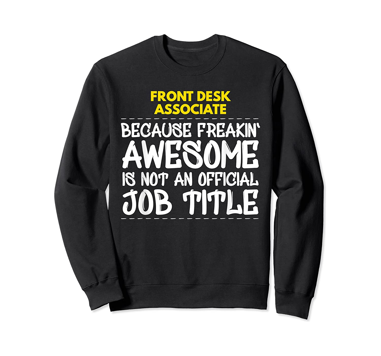 Front Desk Associate Freakin Awesome Job Shirts Crewneck Sweater