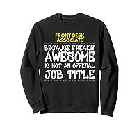 Front Desk Associate Freakin Awesome Job Shirts Sweatshirt Black