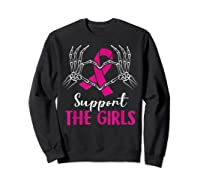 Support The Girls Boobs Hand Skeleton Breast Cancer Funny Shirts Sweatshirt Black