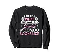 Moomoo Shirt Gift: World\\\'s Greatest Moomoo T-shirt Sweatshirt Black