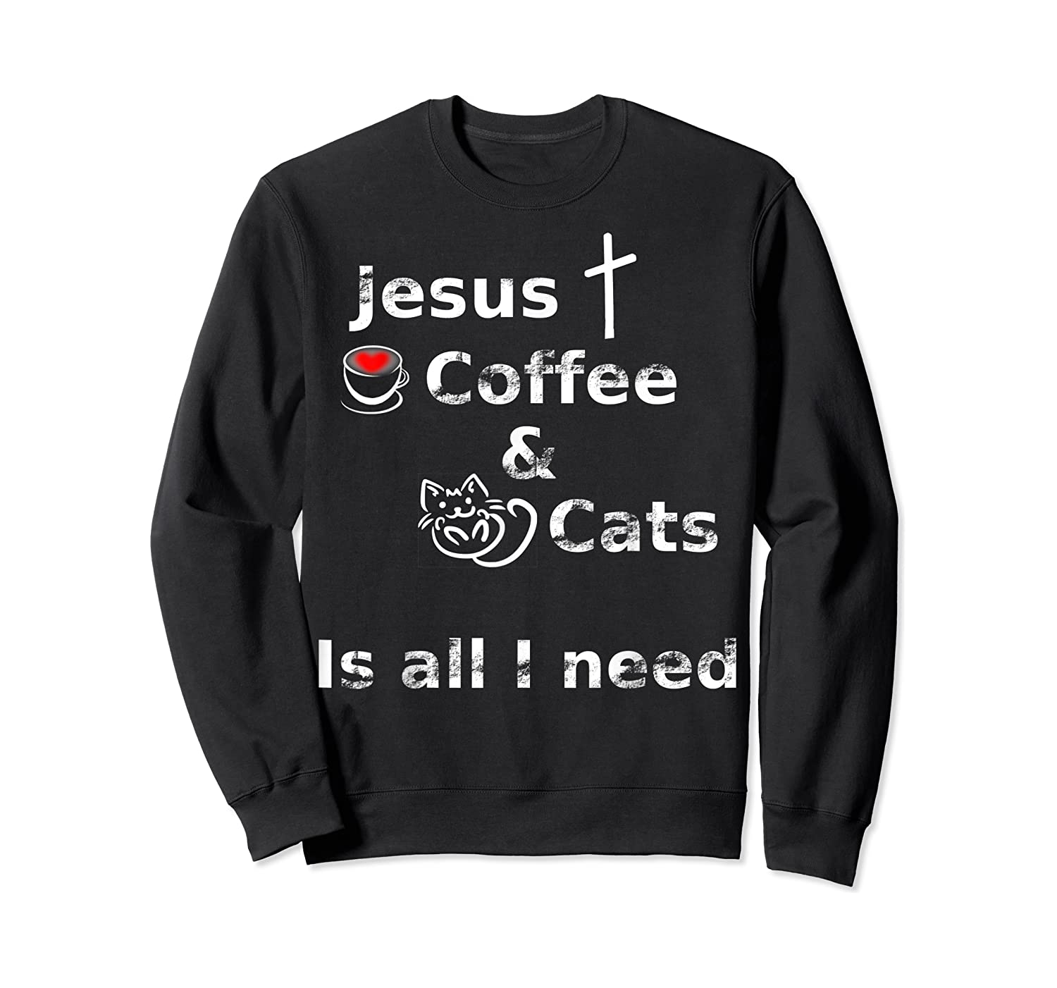 Jesus Coffee And Cats Is All I Need Christian Shirts Crewneck Sweater