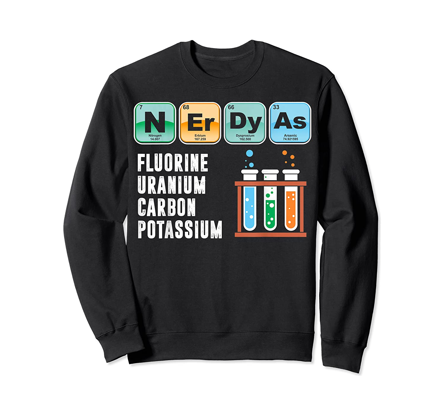 Nerdy As F | Funny Chemistry Science Tea Student T Shirt Crewneck Sweater