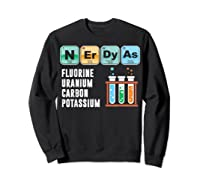 Nerdy As F | Funny Chemistry Science Tea Student T Shirt Sweatshirt Black