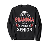 Proud Grandma Of A 2018 Senior Graduate Graduation 18 Shirts Sweatshirt Black