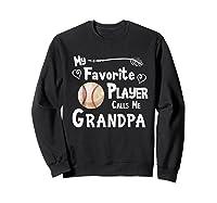 Baseball Softball Favorite Player Calls Me Grandpa Shirts Sweatshirt Black