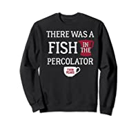 Twin Peaks There Was A Fish In The Percolator Shirts Sweatshirt Black
