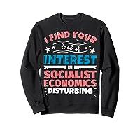 Socialist Economics Funny Saying Gift Shirts Sweatshirt Black