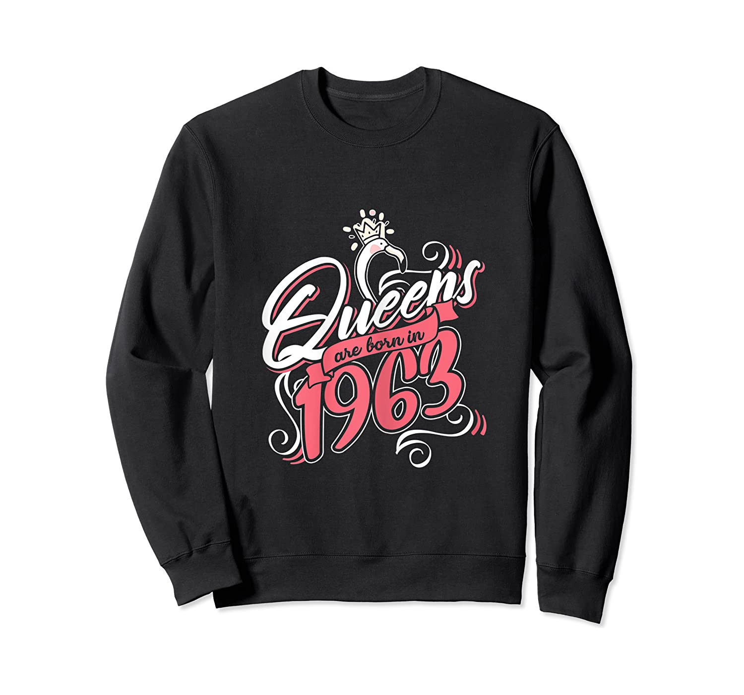 Queens Are Born In 1963 Bday Flamingo Gifts 57th Birthday T-shirt Crewneck Sweater