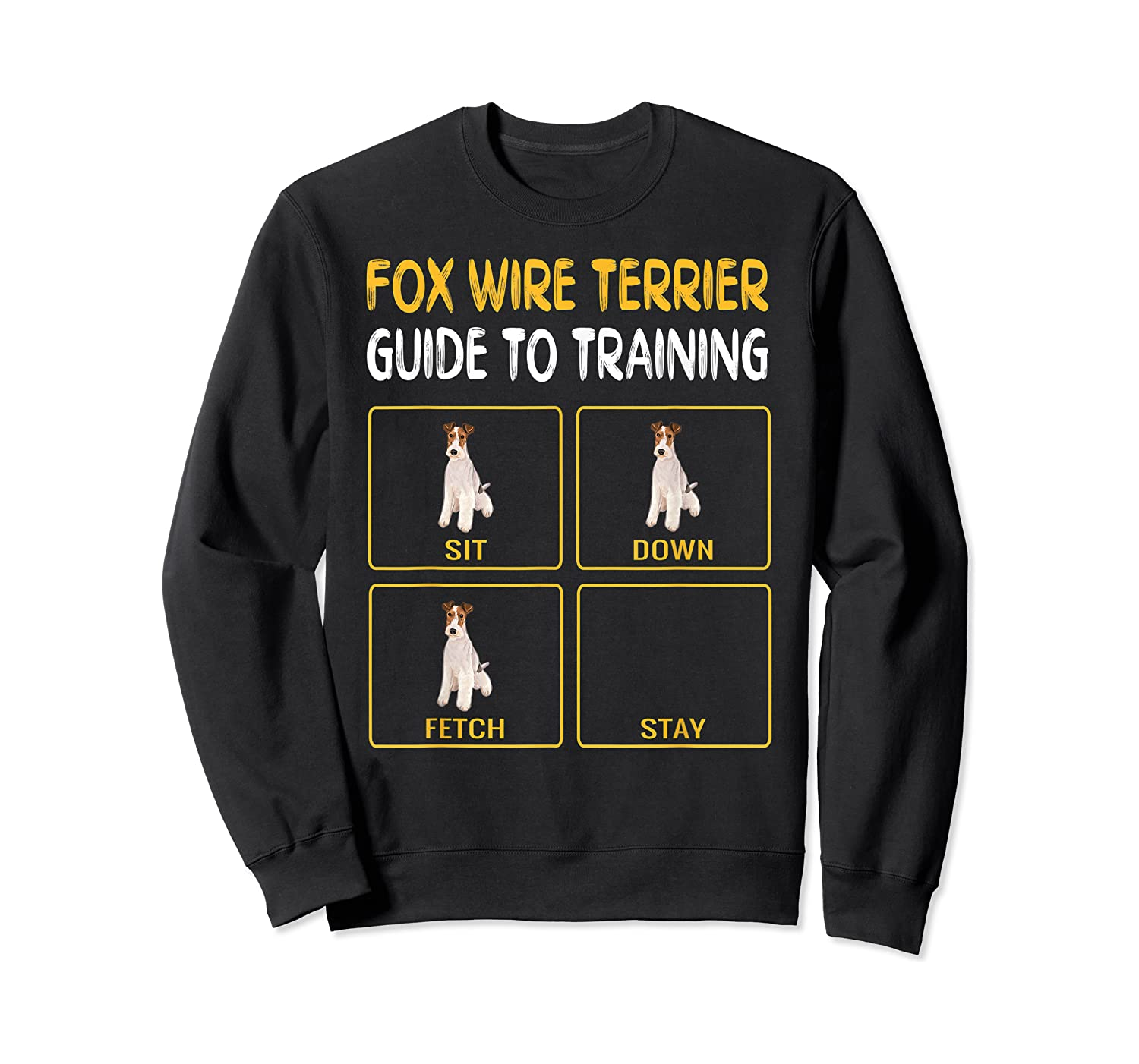 Wire Fox Terrier Guide To Training Dog Obedience T-shirt Crewneck Sweater