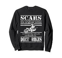 Dirt Bike Scars The Original Tattoo Motorcycle Shirts Sweatshirt Black