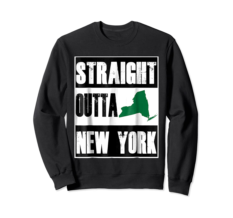 Straight Outta New York Funny Ny Shirts Crewneck Sweater