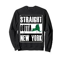 Straight Outta New York Funny Ny Shirts Sweatshirt Black