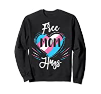 Free Mom Hugs For Transgender Pride Lgbt T-shirt Sweatshirt Black